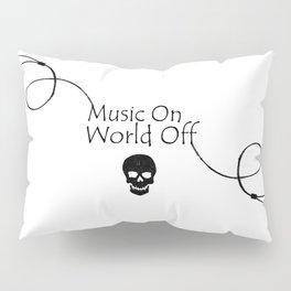 Music On World Off Typography Pillow Sham