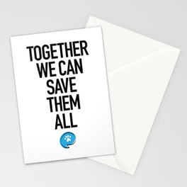 Together We Can Save Them All Stationery Cards