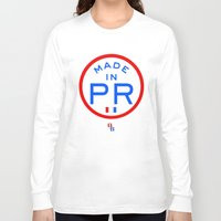 puerto rico Long Sleeve T-shirts featuring Made in PR - Puerto Rico by DCMBR - December Creative Group