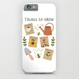 Things to Grow - Garden Seeds iPhone Case