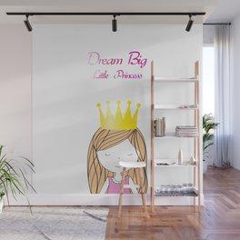 Dream Big Little Princess Wall Mural