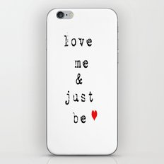Love Me and Just Be  iPhone & iPod Skin