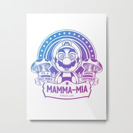 Mamma Mia Super Mario is-a Crazy Metal Print