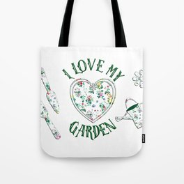 I Love My Garden Tote Bag