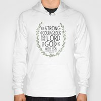 scripture Hoodies featuring Be Strong and Courageous - Joshua 1:9 Scripture Art by Susan Windsor