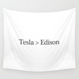 Tesla > Edison,  1 Wall Tapestry