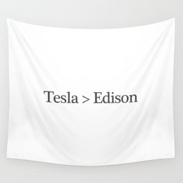 Tesla > Edison,  1 Wall Tapestry
