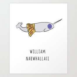 William Narwhallace Art Print
