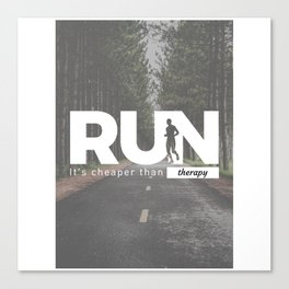 Run Cheaper Than Therapy Running Runners Treatment Canvas Print
