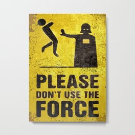 Warning: don't use the Force, funny movie fan gift Metal Print