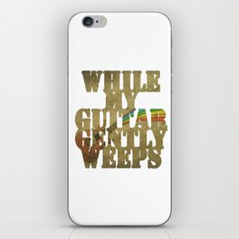 While my guitar gently weeps... iPhone Skin