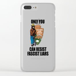Only You Can Resist Fascist Liar Clear iPhone Case