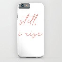 still I rise iPhone Case
