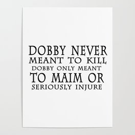 Dobby Only Meant Poster