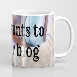 Nobody wants to read your blog Coffee Mug
