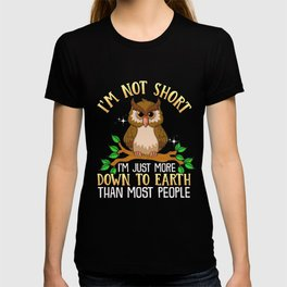 Cute I'm Not Short I'm Just Down To Earth Owl Pun T-shirt