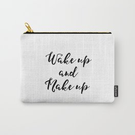 Bedroom Wall Decor,Vanity Decor, Wake Up and Make Inspirational Print, Printable Glamour, Makeup Art Carry-All Pouch