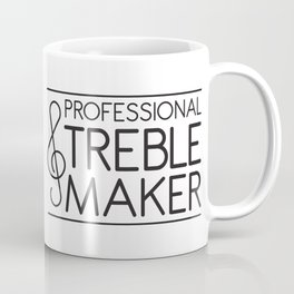 Custom Order: Treble Maker Coffee Mug