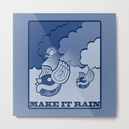 Make It Rain Metal Print