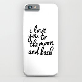 I Love You to the Moon and Back black-white kids room typography poster home wall decor canvas iPhone Case