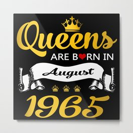 Queens are born in August 1965 Metal Print