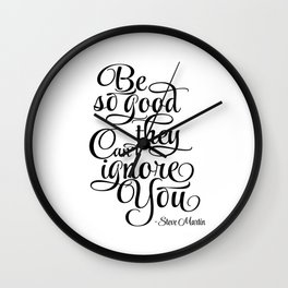 Print Motivation poster Be So Good They Can't Ignore You Steve Martin Printable Typography Art Wall Clock