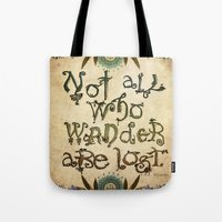 not all who wander are lost Tote Bags featuring Not All Who Wander by Jenndalyn