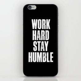 Work Hard, Stay Humble black and white monochrome typography poster design home decor bedroom wall iPhone Skin
