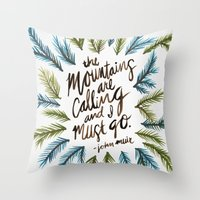 the mountains are calling Throw Pillows featuring Mountains Calling by Cat Coquillette