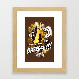 You Ain't A Lambda? SHEEESH!!! Framed Art Print