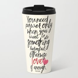 Love is enough - Chaplin sentence Illustration, motivation, inspirational quote Travel Mug