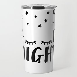 Good Night - Closed Eyes, Moon and Stars quote Travel Mug