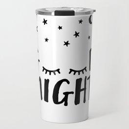 Good Night - Closed Eyes, Moon and Stars quote Travel Mug