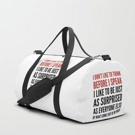 I DON'T LIKE TO THINK BEFORE I SPEAK Duffle Bag