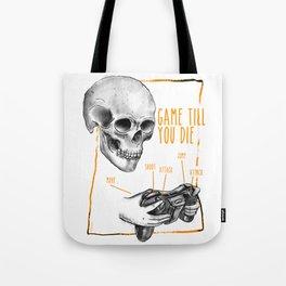 game till you die Tote Bag