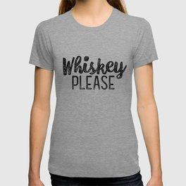 Whiskey Please T-shirt