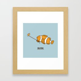 Selfish Framed Art Print