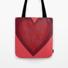 Forever Be Mine Tote Bag