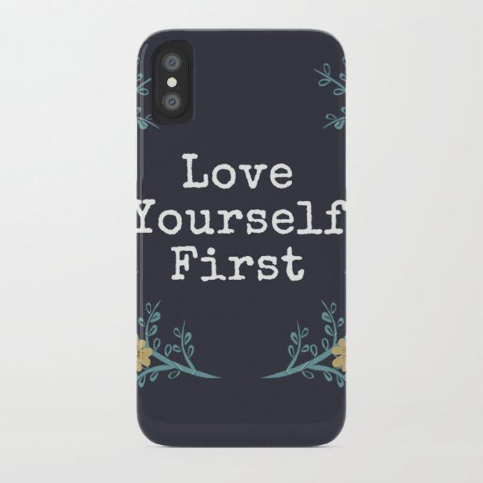 Love Yourself First Quote Iphone Case By Seesantana Society6