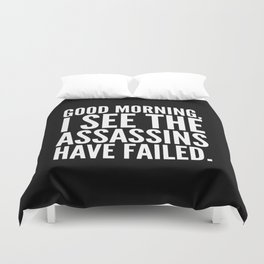 Good morning, I see the assassins have failed. (Black) Duvet Cover