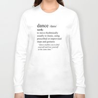 dance Long Sleeve T-shirts featuring Dance by haleyivers