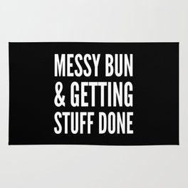 Messy Bun & Getting Stuff Done (Black & White) Rug