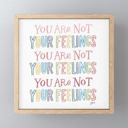 You Are Not Your Feelings Framed Mini Art Print