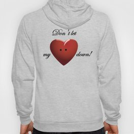 Big Red Heart - don't let my heart down! Hoody