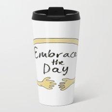 Embrace the Day! Metal Travel Mug