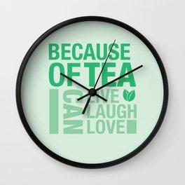 Because of Tea 1 Wall Clock