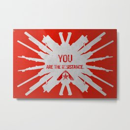 Resistance 3 - You are the resistance. Metal Print