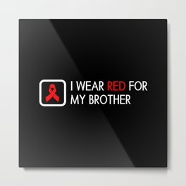Red Ribbon: Red for my Brother Metal Print