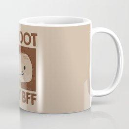Bigfoot is my BFF Coffee Mug