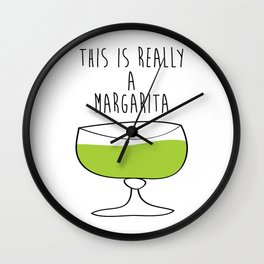 This Is Really A Margarita Wall Clock